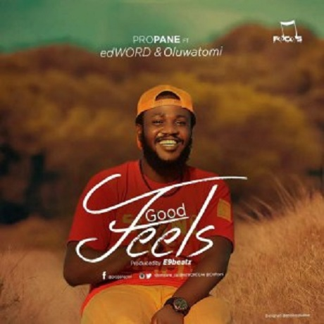 Download music: Feels Good mp3 by Propane Ft. EdWORD & Oluwatomi