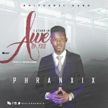 Download Music: I Stand In Awe Of You Mp3 by Phranxix