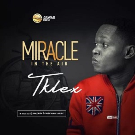 Download Music: Miracle Mp3 +lyrics by TKLEX