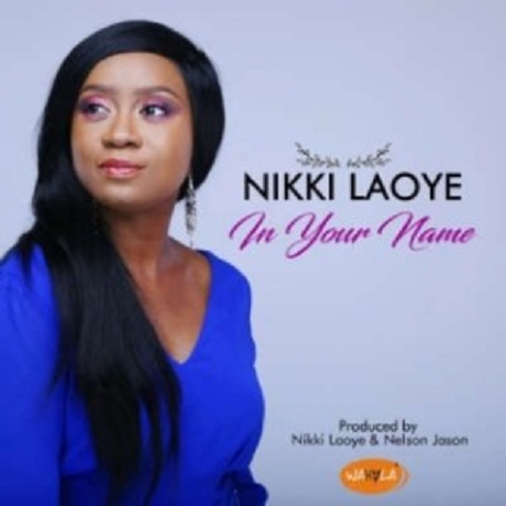In Your Name Mp3 by Nikki Laoye