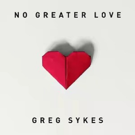 Download Music: No Greater Love Mp3 by Greg Sykes