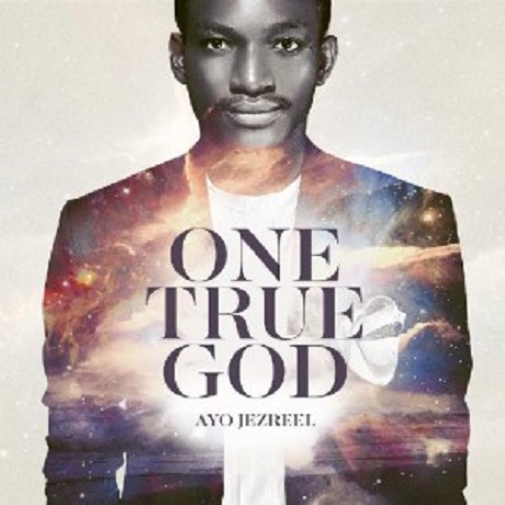 Download music: One True God mp3 by Ayo Jezreel