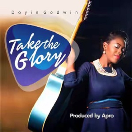 Download Music: Take The Glory Mp3 +lyrics by Doyin Godwin