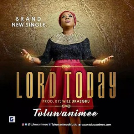 Download Music Lord Today Mp3 by Toluwanimee
