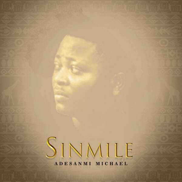 Watch Sinmile Video By Adesanmi Michael