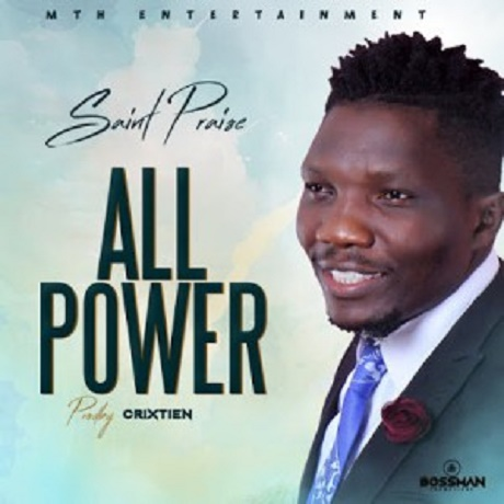 Download Music: All Power Mp3 By Saint Praise