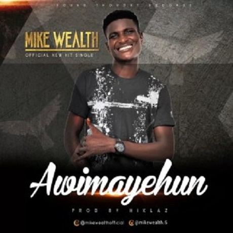 Download Music: Awimayehun Mp3 By Mike Wealth