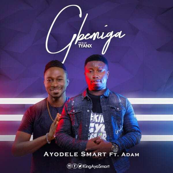 Download Music: Gbemiga Mp3 By Ayodele Smart Ft. Adam