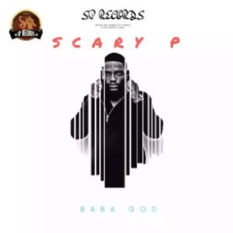 Download Music: Baba God Mp3 By Scary