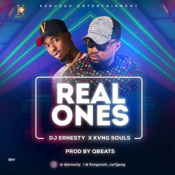 Download Music: Real Ones Mp3 +Lyrics By DJ Ernesty X KVNG Souls