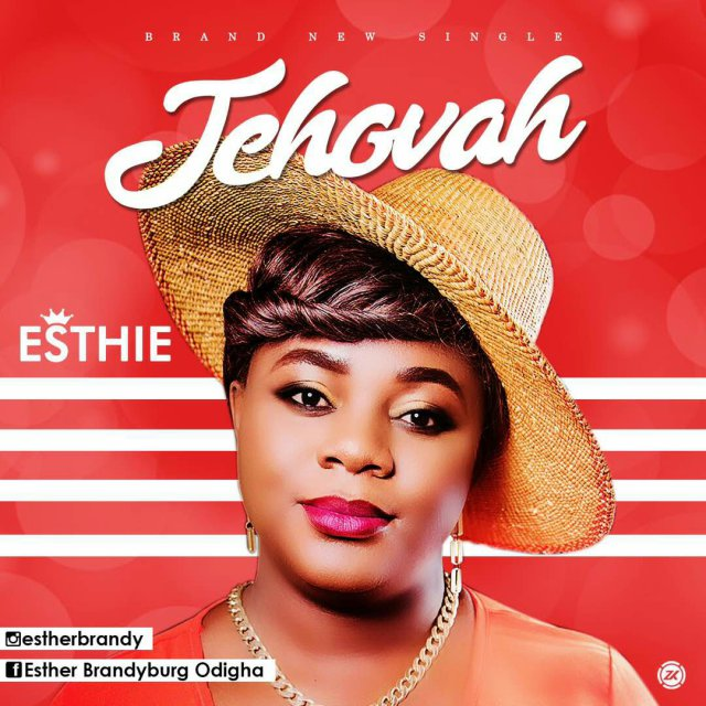 Download Music: Jehovah Mp3 By Esther Brandyburg