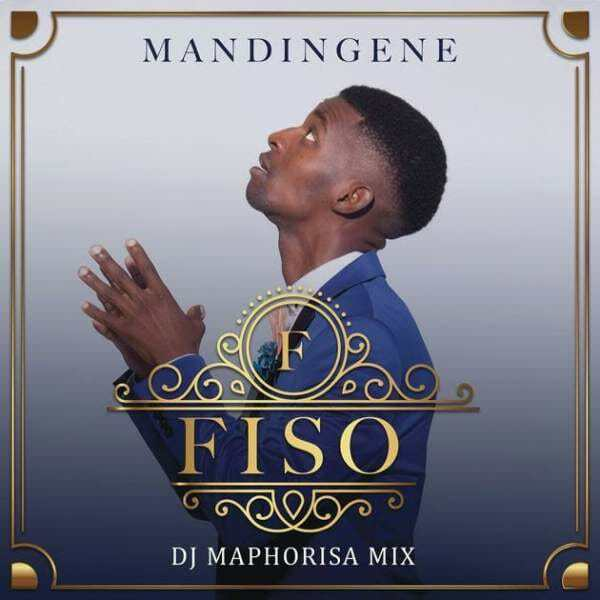 [Official Video & Mp3 Download] Mandingene By Fiso Ft. DJ Maphorisa