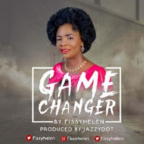 Download Music: Game Changer Mp3 By FissyHelen