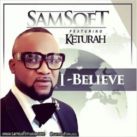 Download Music: I Believe Mp3 By Samsoft Ft. Keturah
