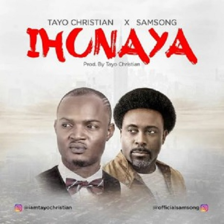 Download Music: Ihunaya Mp3 By Tayo Christian Ft. Samson