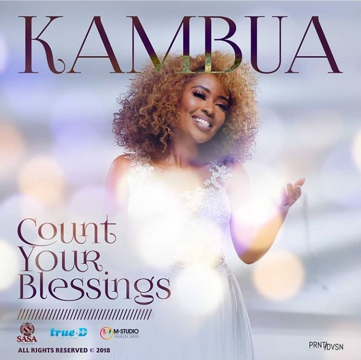 Download Music: Count Your Blessings Mp3 +lyrics by Kambua