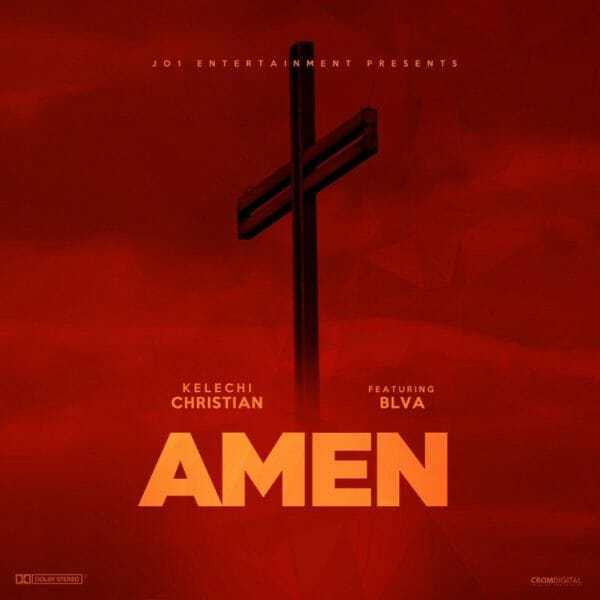 Download Music: Amen Mp3 By Kelechi Christian Ft. BLVA
