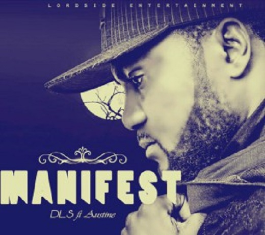 Download Music: Manifest Mp3 By DLS Ft. Austine