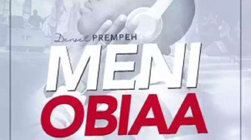 Download Music: Meni Obiaa Mp3 By Denzel Prempeh & HBM