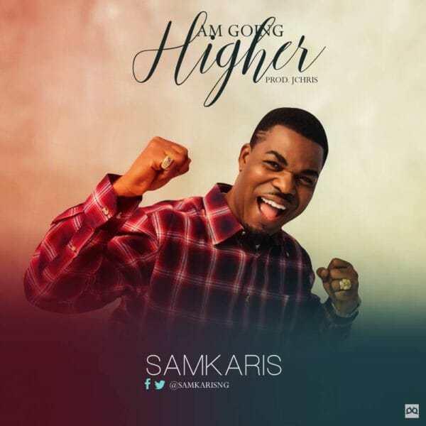 Download Music: Am Going Higher Mp3 By Samkaris