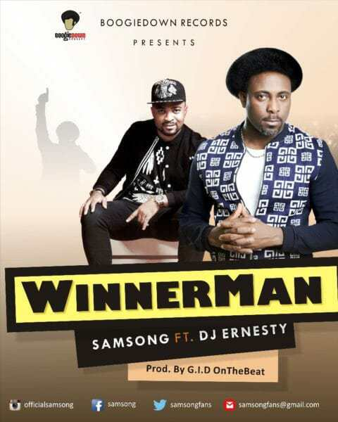 Download Music: Winnerman Mp3 By Samsong Ft. DJ Ernesty
