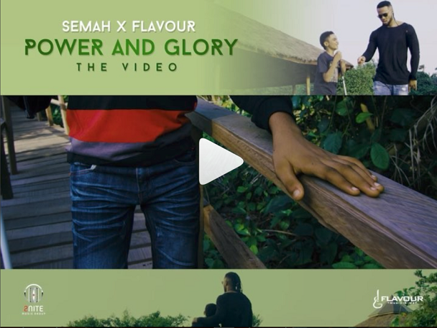 Download Music: Power And Glory Video +Mp3 By Semah Ft. Flavour