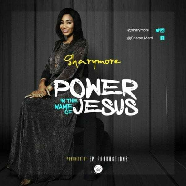 Download Music: Power In The Name Of Jesus Mp3 By Sharymore