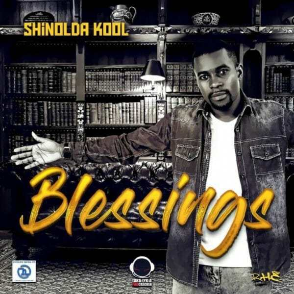 Download Music: Blessings Mp3 By Shinolda Kool