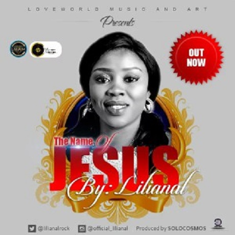 Download Music: The Name of Jesus Mp3 By Lilianal