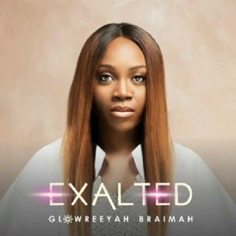 Download Music: Exalted Mp3 By Glowreeyah Braimah
