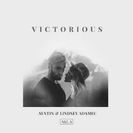 "Download Music: Victorious"" Mp3 By Austin & Lindsey Adamec"