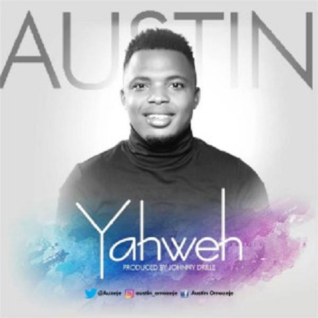 Download Music: Yahweh Mp3 By Austin