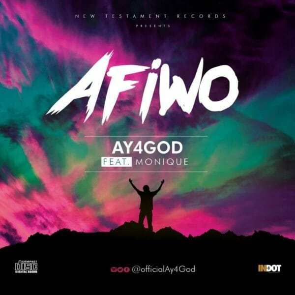 Download Music: Afiwo Mp3 By Ay4God Ft. Monique