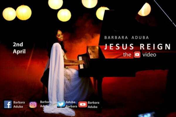 Download Music & Watch Jesus Reign Video By Barbara Aduba