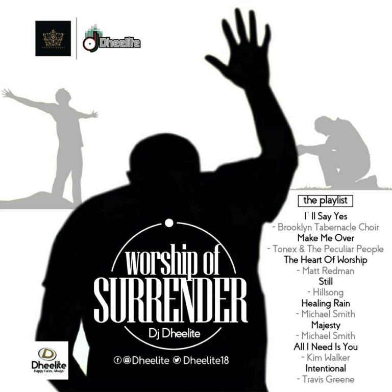 Download Music Worship Of Surrender Mp3 By Dj Dheelite [Mixtape]