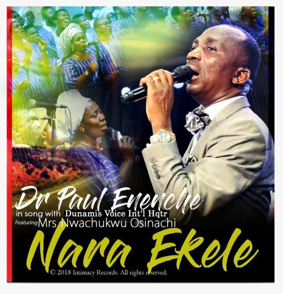 Download Music Nara Ekele Mp3 By Dr Paul Enenche Ft. Dunamis Voice Int'l