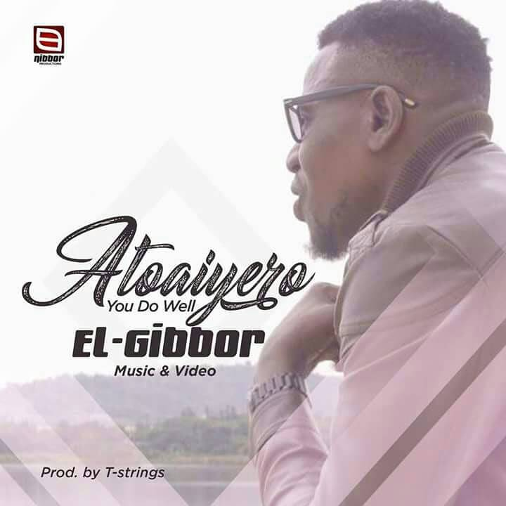 Download Music: Atoaiyero (You Do Me Well) Mp3 By El-gibbor