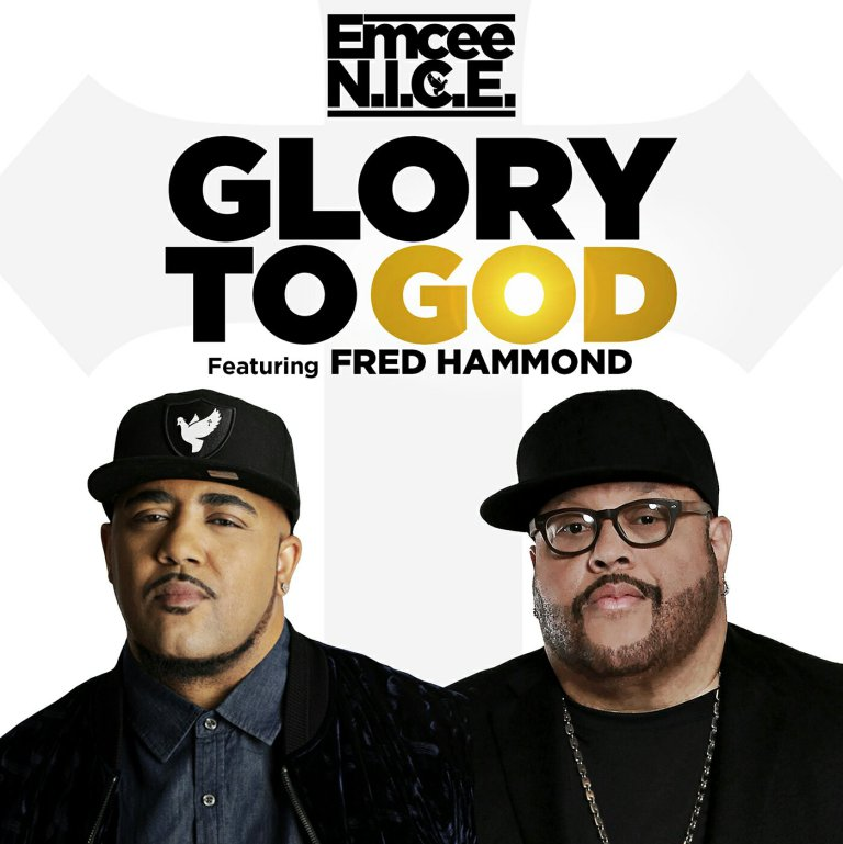 Download Music Glory To God Mp3 By Emcee N.I.C.E. Ft. Fred Hammond