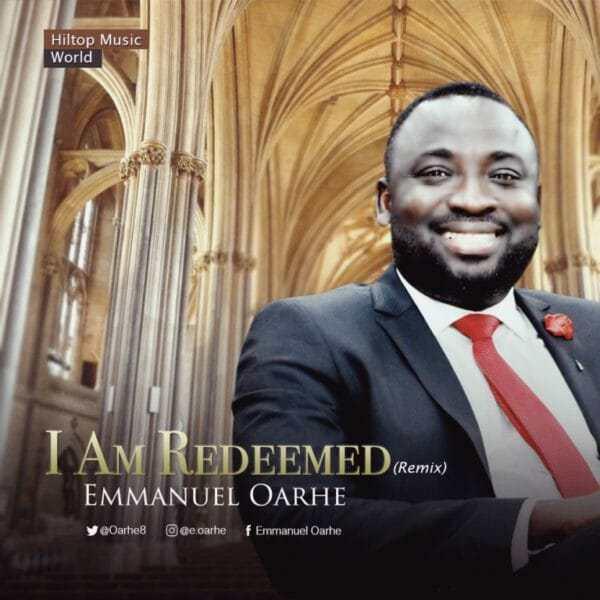 Download Music: I Am Redeemed Mp3 By Emmanuel Oarh