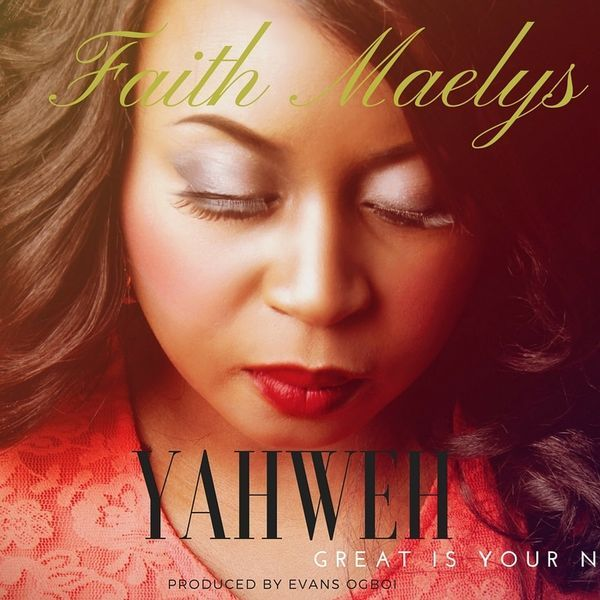 Download Music: Yahweh Mp3 By Faith Maelys