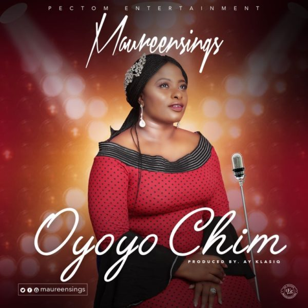 Download Music Oyoyo Chim Mp3 +Lyrics By Maureen Sings