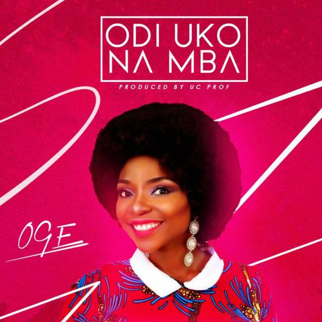 Download Music Odi Uko Na Mba Mp3 By Oge