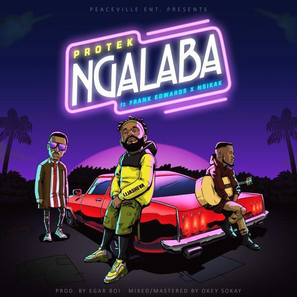 Download music Ngalaba mp3 by Protek Illasheva Ft. Frank Edwards & Nsikak