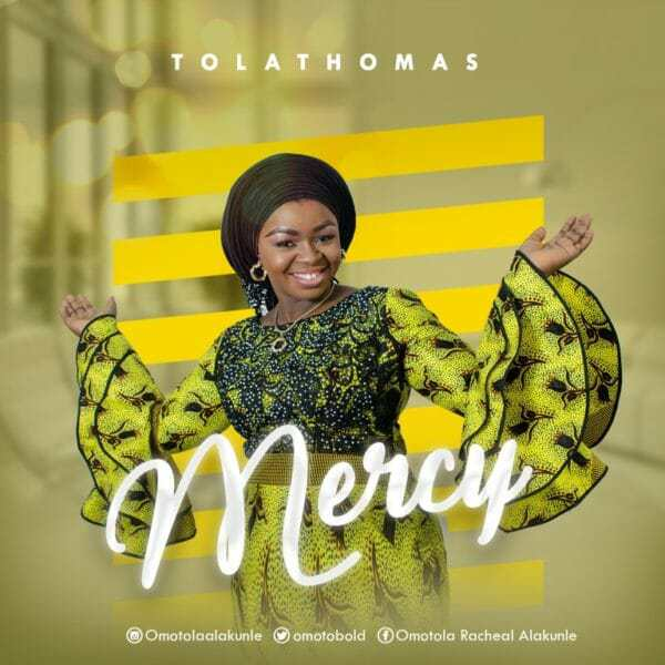 Download Music: Mercy Mp3 By Tolathomas
