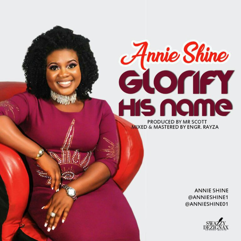 Download Music Glorify His Name Mp3 By Annie Shine