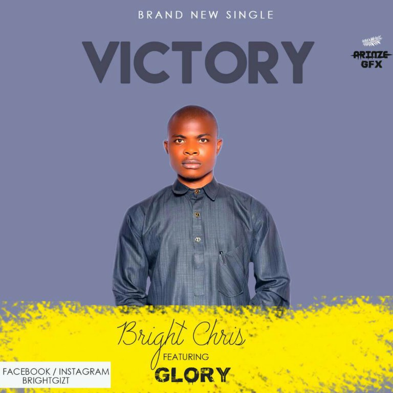 "Download Music Victory"" Mp3 By Bright Chris Ft. Glory"