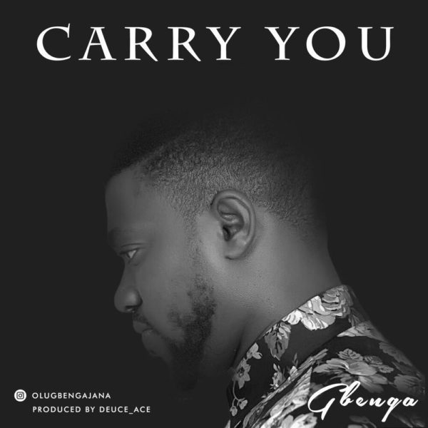 "Download Music ""Carry You"" Mp3 By Gbenga Ajana"