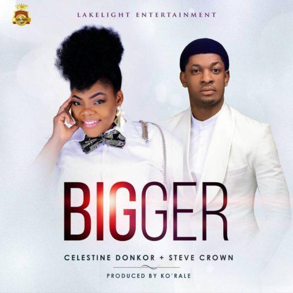 """Download Music """"Bigger"""" Mp3 By Celestine Donkor Ft. Steve Crown"""