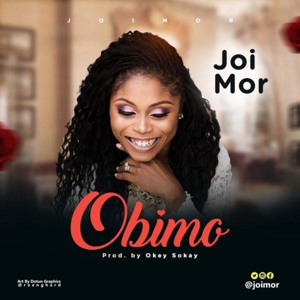 "Download Music ""Obimo"" Mp3 +Lyrics By Joi Mor"