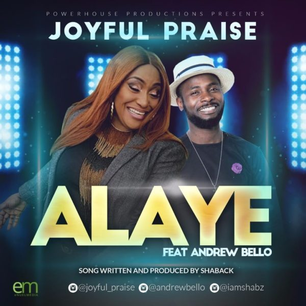 "Download Music ""Alaye"" Mp3 By Joyful Praise Ft. Andrew Bello"
